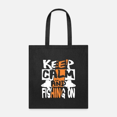 Keep Calm And Fishing On Funny Gift T-Shirt - Tote Bag