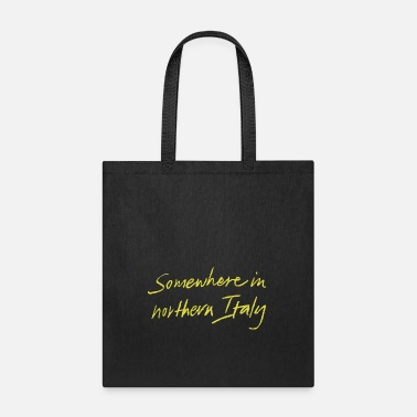 Name Somewhere In Northern Italy - Tote Bag