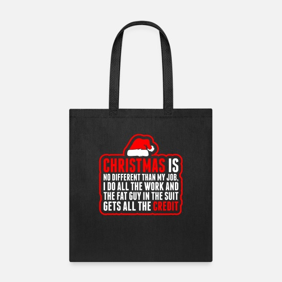 No Bags & Backpacks - Christmas Is No Different Than My Job - Tote Bag black