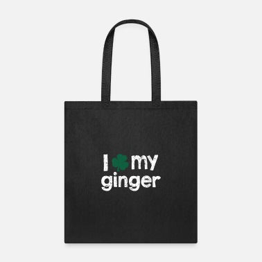 Funny I Love My Ginger -Funny St Patricks Holiday - Tote Bag