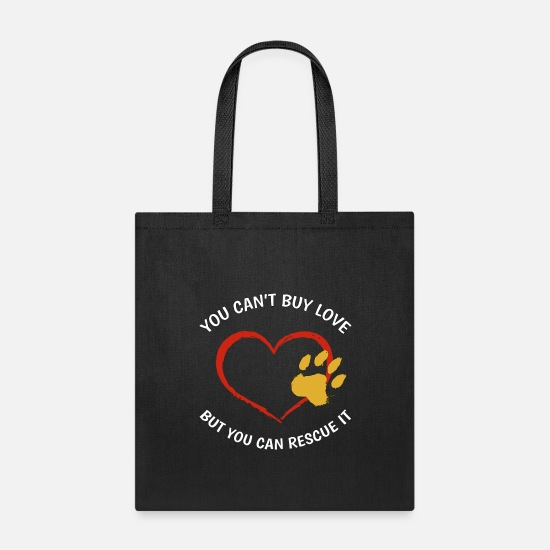 Dog Bags & Backpacks - You Can't Buy Love But You Can Rescue It Adoption - Tote Bag black