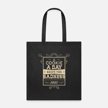 A cookie A day keeps the sadness away - Tote Bag
