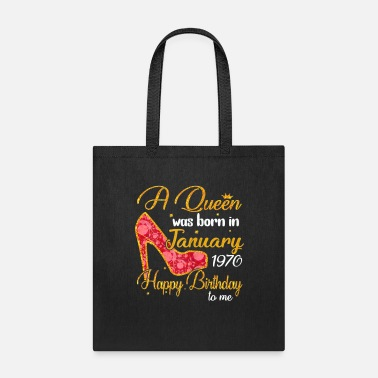 Happy Birthday Womens A Queen Born In JANUARY 1970 - Tote Bag