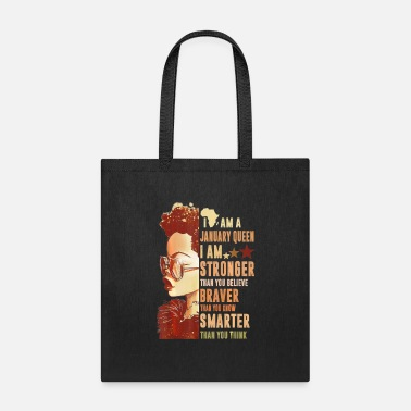 I Am A January Queen Stronger Smarter - Tote Bag
