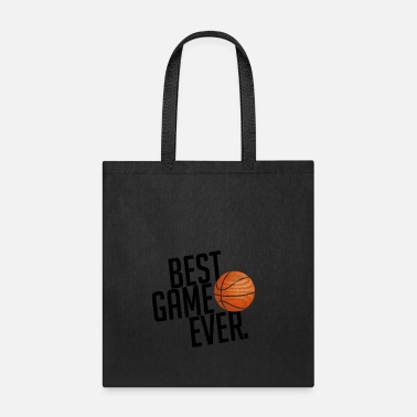 Basketball - Best Game Ever BEST GAME EVER BASKETBALL GIFT - Tote Bag