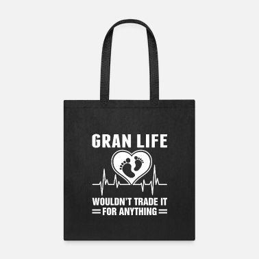 Anything Gran Life Wouldnt Trade It For Anything Tshirt - Tote Bag