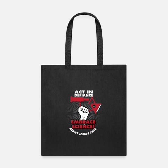 Christmas Bags & Backpacks - Act in Defiance Embrace Science Resist Ignorance - Tote Bag black