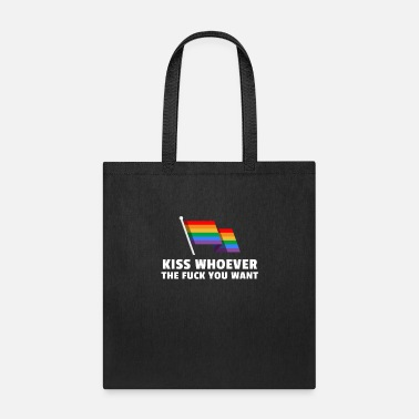 Kiss Kiss Whoever The FUCK You Want - Tote Bag