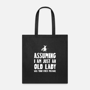 Old Assuming I'm just an Old Lady - Tote Bag