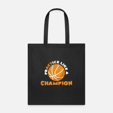 Basketball Player Practice Like A Champion Cool Basketball Statement - Tote Bag