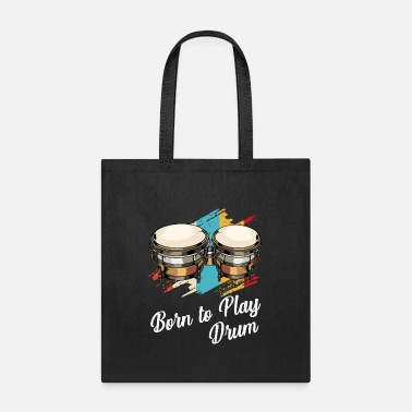 Drummer Born To Play Drum Saying Drummer Gift - Tote Bag