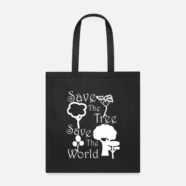 Save Save the tree save the world - Tote Bag