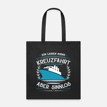 Cruise Cruise a life without is possible but meaningless - Tote Bag