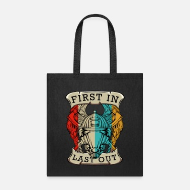 Angelwings First In Last Out Cool Firefighter Statement Gift - Tote Bag