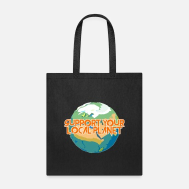 Enviromental Support Your Local Planet Enviromental Protection - Tote Bag