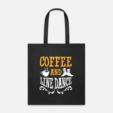 Line Dance Line Dancing Coffee Gift I Country Western Line - Tote Bag