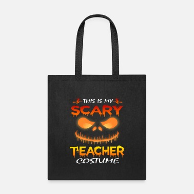 Scary This is my scary teacher costume halloween T shirt - Tote Bag