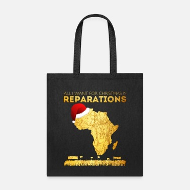 Reparations All I Want For Christmas Is Reparations - Tote Bag