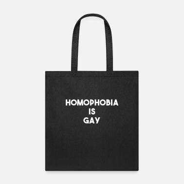 Statement Homophobia Is Gay - Tote Bag