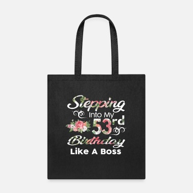 Birthday Stepping Into My 53rd Birthday Like A Boss T shirt - Tote Bag