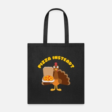 Pizza Turkey Lets have Pizza instead Funny Thanksgiving - Tote Bag