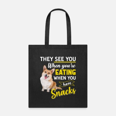They See You When You Have Snacks Corgi Dog - Tote Bag