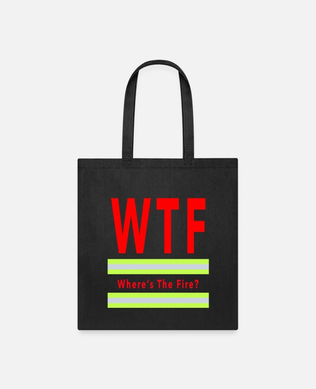 Fire Department Bags & Backpacks - WTF Tee Where's the fire gift for firefighter - Tote Bag black