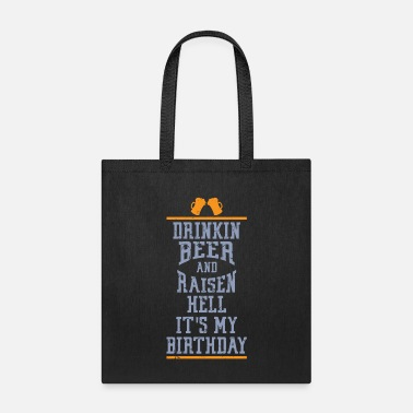 Bursdag Drinking Beer Raisen Hell Its My Birthday - Tote Bag