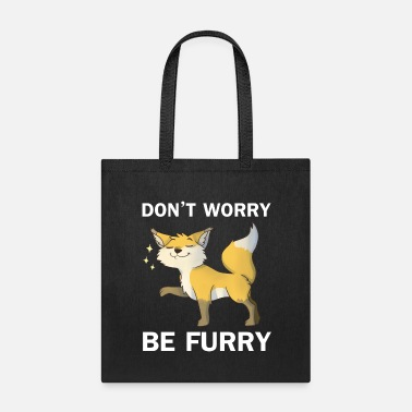Kawaii Don't Worry Be Furry Be Furry, Motivational and - Tote Bag