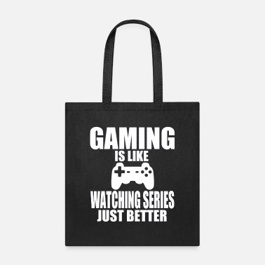 Ego Gaming is like watching series just better gift - Tote Bag