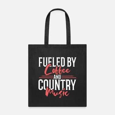 Country Fueled By Coffee And Country Music Western - Tote Bag
