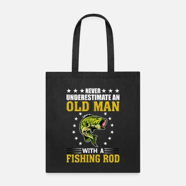 Old Never Underestimate An Old Man With Fishing Rod - Tote Bag