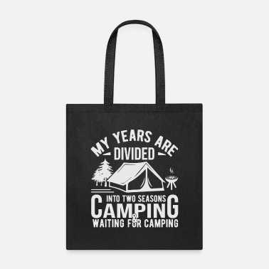 Sports My Years are divided into two seasons camping - Tote Bag