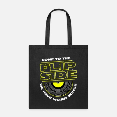 Come to the Flip Side - Tote Bag