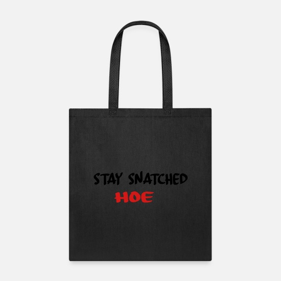 Birthday Bags & Backpacks - stay snatched hoe - Tote Bag black
