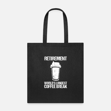 Coffee Break Funny Retirement Coffee Break Caffeine Gift - Tote Bag