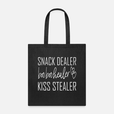 Snack Snack Dealer Boo Boo Healer Kiss Stealer - Tote Bag