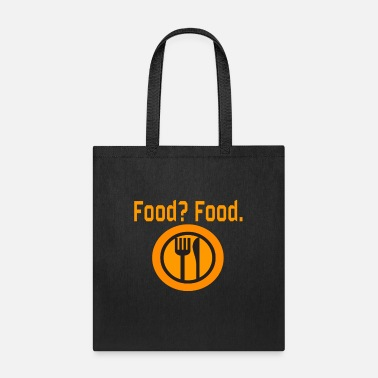 Food Food? Food. - Tote Bag