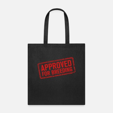 Breed APPROVED for breeding - Tote Bag