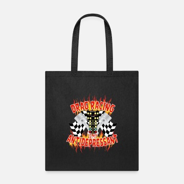 My Drag Racing Is My Antidepressant - Tote Bag