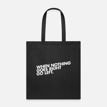 GO RIGHT - Tote Bag