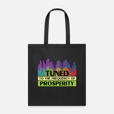 Prosperity Tuned to the frequency of prosperity - Tote Bag