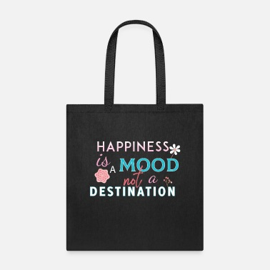 Happiness is a Mood! - Tote Bag