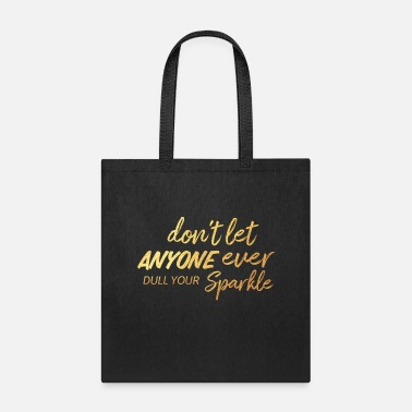 Glam Don't Let Anyone Dull Your Sparkle Girl Power - Tote Bag