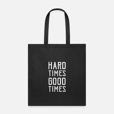 Mantra Hard Times Good Times - Tote Bag