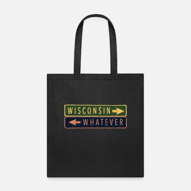 Milwaukee Wisconsin WISCONSIN/whatever Street Sign - Tote Bag