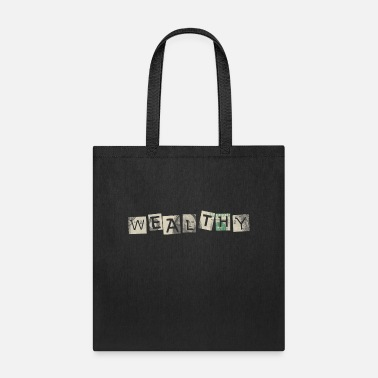Wealthy wealthy - Tote Bag