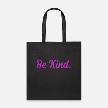 Be Kind T-Shirt - Tote Bag
