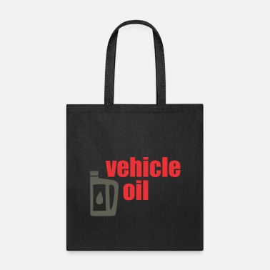 Vehicle vehicle oil - Tote Bag