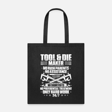 Die Maker Tool & Die Maker Toolmaker Tool And Die Maker - Tote Bag